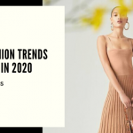 Top Fashion Trends To Wear In 2020